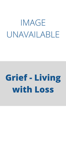 Grief - Living with Loss