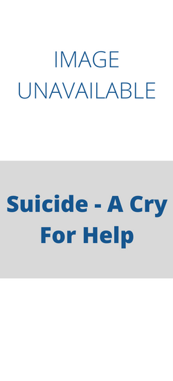 Suicide - A Cry for Help