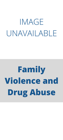 Family Violence and Drug Abuse