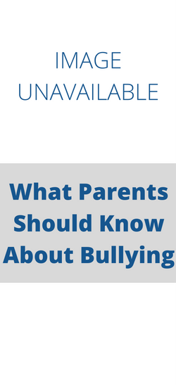 What Parents Should Know about Bullying