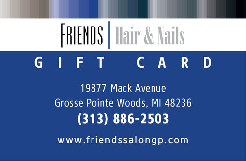 $25.00 Friends Hair and Nails Gift Card