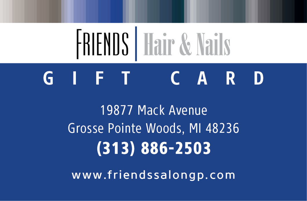 $75.00 Friends Hair and Nails Gift Card