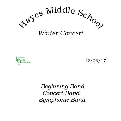 Hayes Middle School Bands,  Holiday Concert December 6, 2017