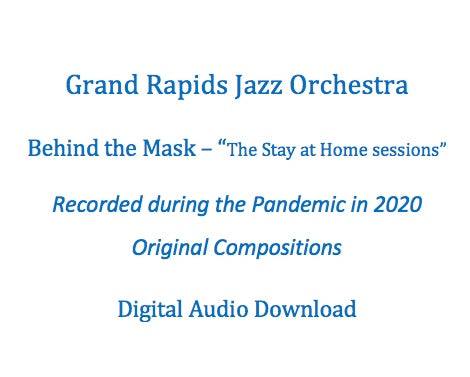 Grand Rapids Jazz Orchestra - Behind the Mask (2020) Digital download