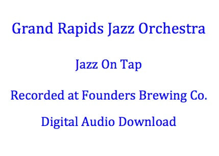 Grand Rapids Jazz Orchestra - Jazz On Tap  (2009)