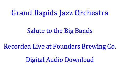 Grand Rapids Jazz Orchestra - Salute to the Big Bands  (2018)