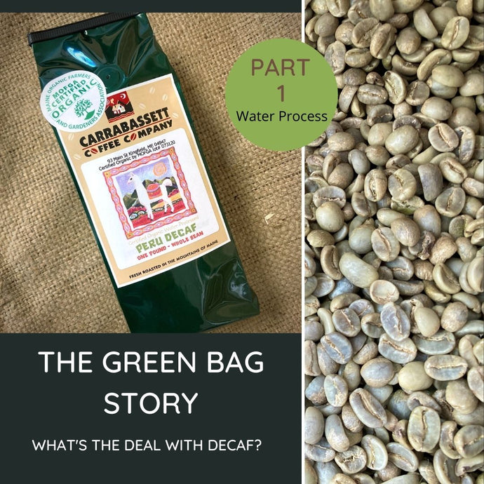 The Green Bag Story: Decaf Coffee (part 1)