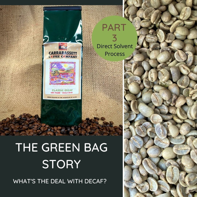 The Green Bag Story: Decaf Coffee (part 3)