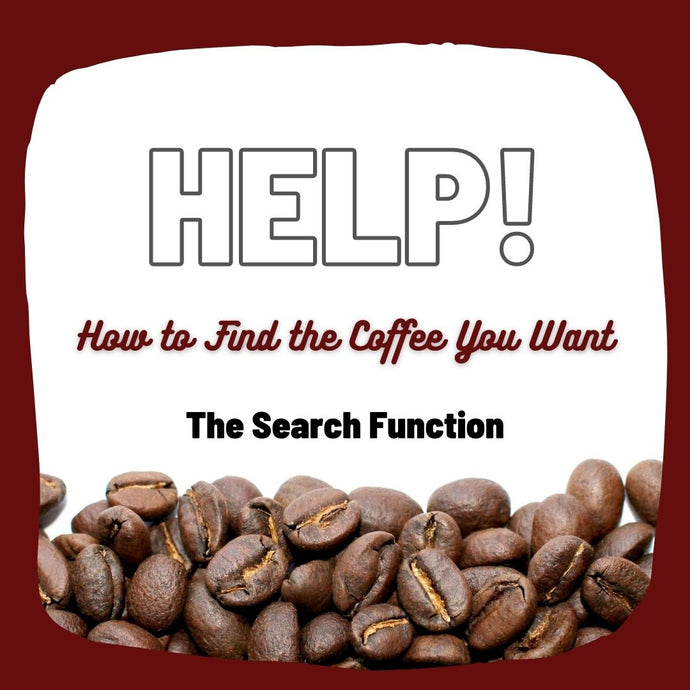 How to Find the Coffee you Want: The Search Function