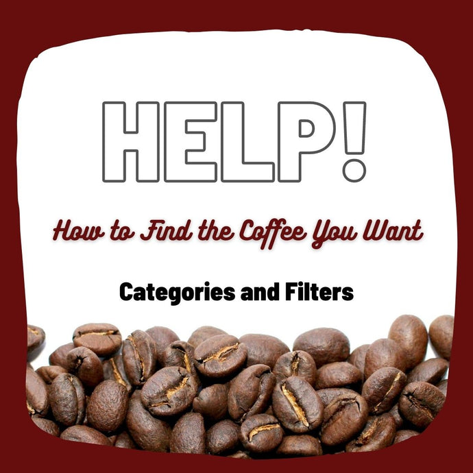 How to Find the Coffee You Want: Categories and Filters