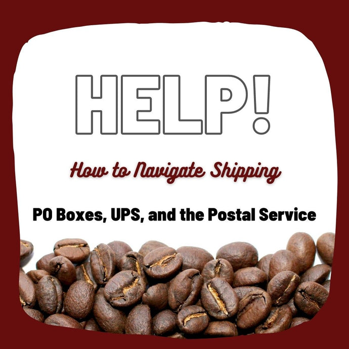 How to Navigate Shipping with Carrabassett Coffee