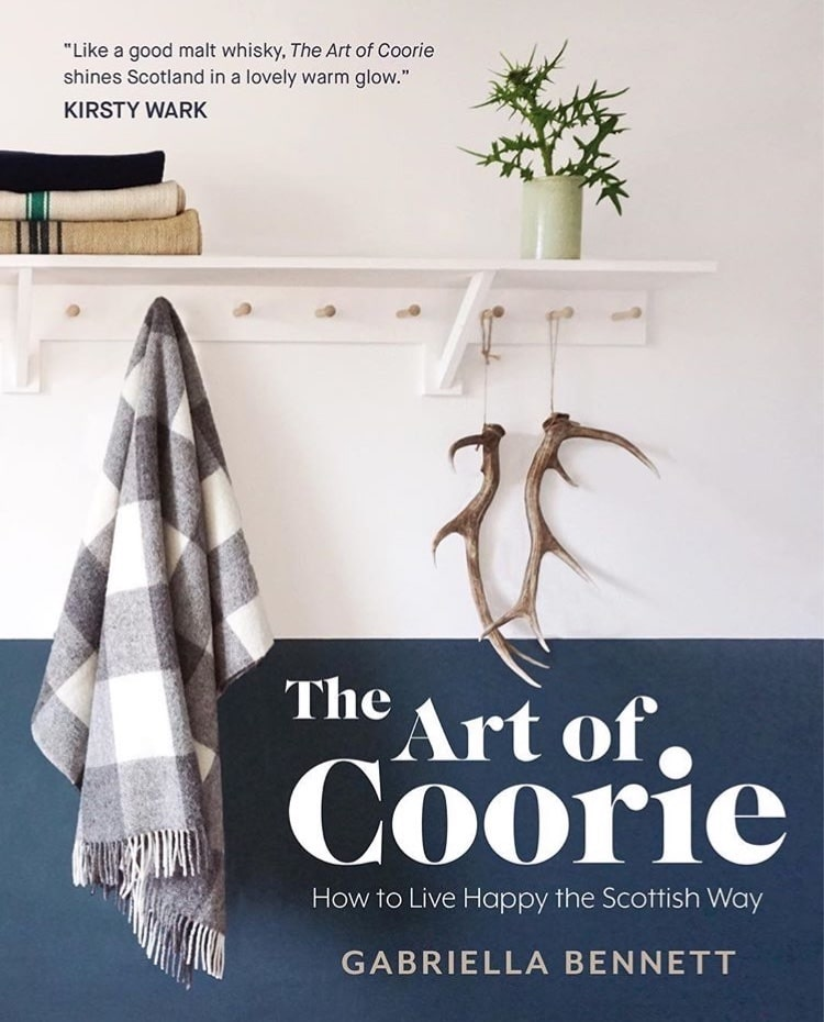 The Art of Coorie: How to Live Happy the Scottish Way by Gabriella Bennett for AUTHOR