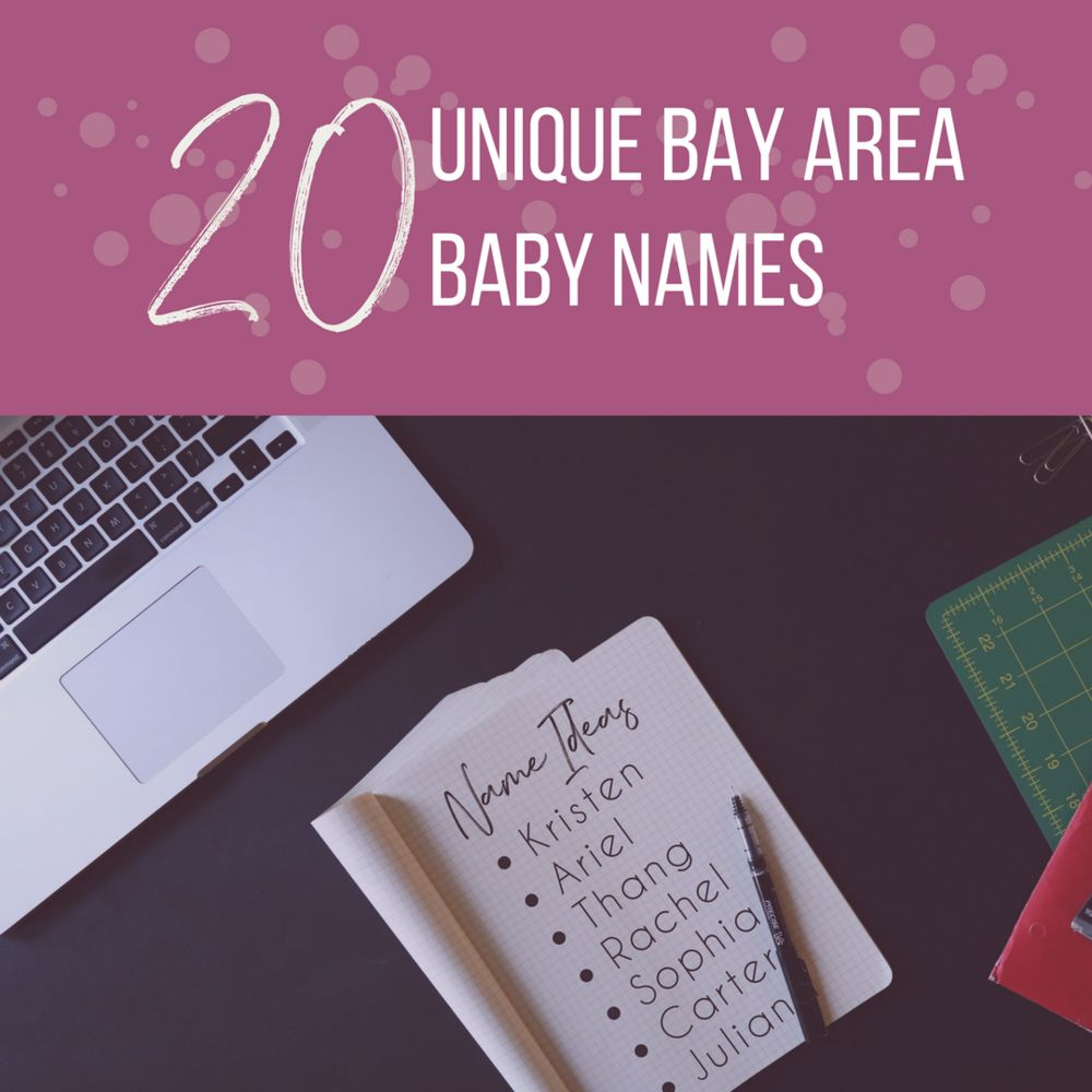 20 Unique Bay Area Baby Names