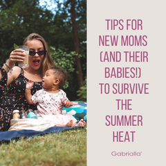 Tips for New Moms (And Their Babies!) to Survive the Summer Heat