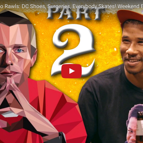 Danny Way & Alphonzo Rawls: DC Shoes, Surgeries, Everybody Skates! Weekend Buzz ep. 110 pt. 2