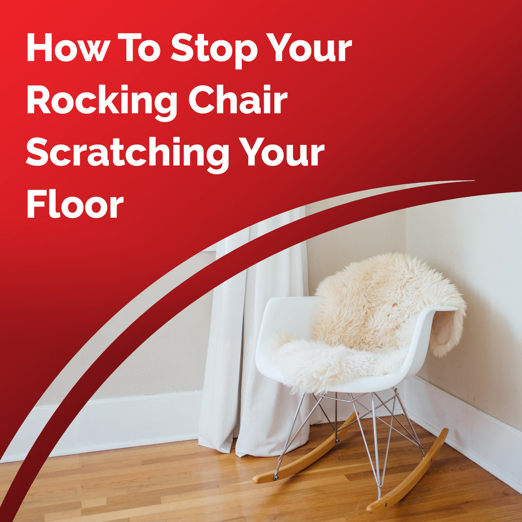 How To Stop Your Rocking Chair Scratching Your Floor