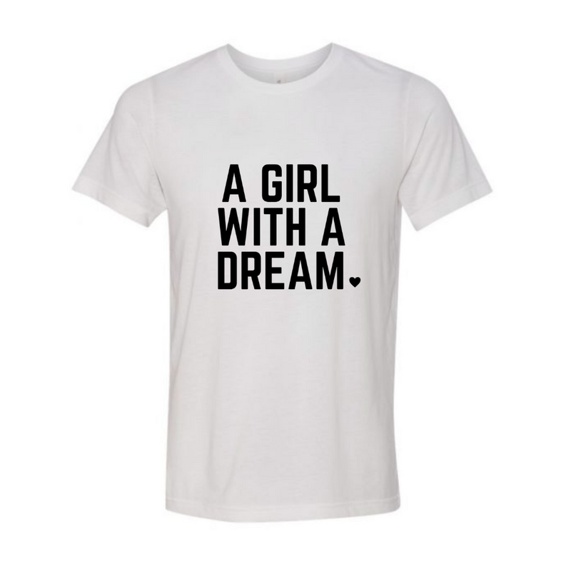 A Girl With A Dream Classic White Tee