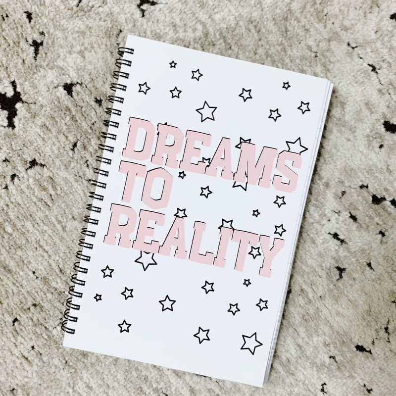 Dreams to Reality Notebook