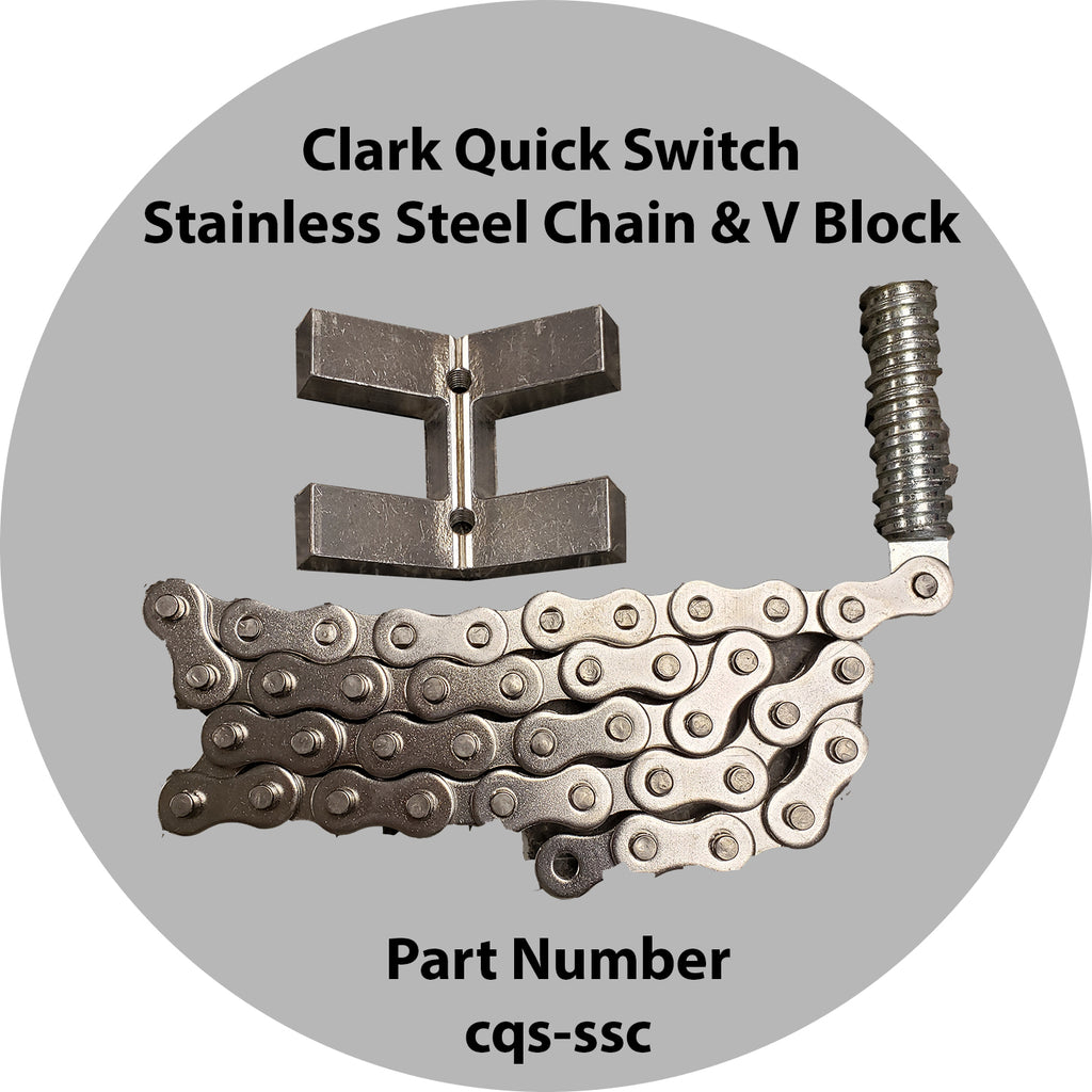 Clark Quick Switch Stainless Steel Chain & V Block Only