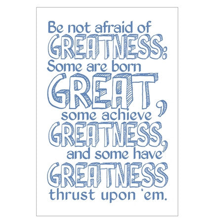 Be not afraid of greatness... from Twelfth Night
