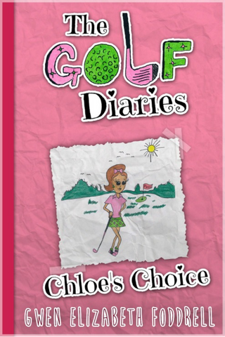 The Golf Diaries Book - 1 - Chloe's Choice