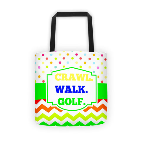 Crawl. Walk. Golf. All over tote