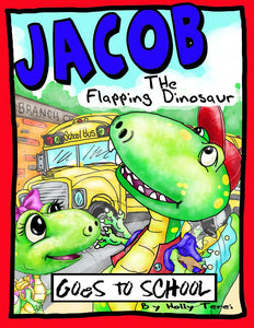 Jacob the Flapping Dinosaur Goes to School (Paperback)