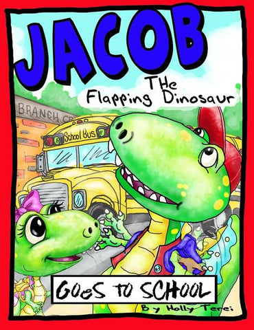 Jacob the Flapping Dinosaur Goes to School (Hardcover)