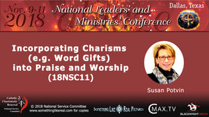 Nov 2018 NLMC : Incorporating Charisms into Praise and Worship