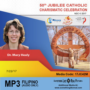 Setting the Captives Free Through Deliverance by Dr. Mary Healy (Filipino breakout, English language spoken)