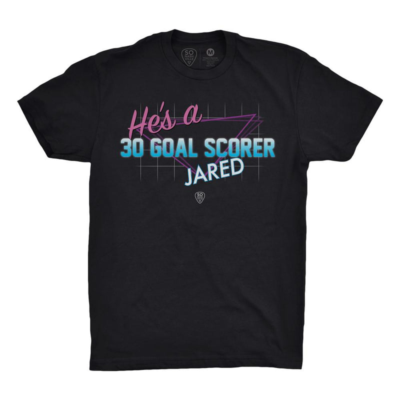 [PREORDER] He's A 30 Goal Scorer Jared