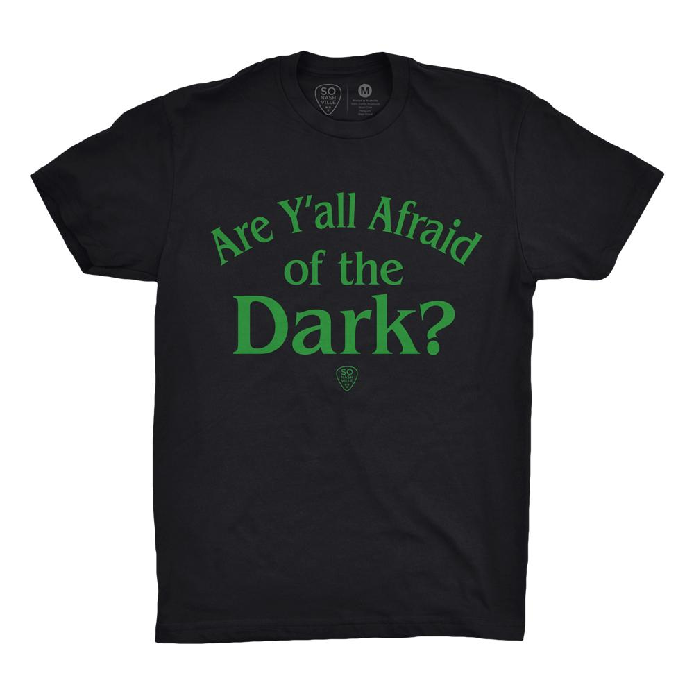 Are Y'all Afraid Of The Dark - So Nashville Clothing