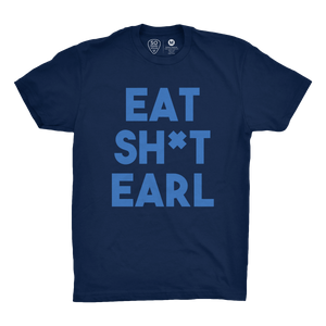 Eat Sh*t Earl - So Nashville Clothing