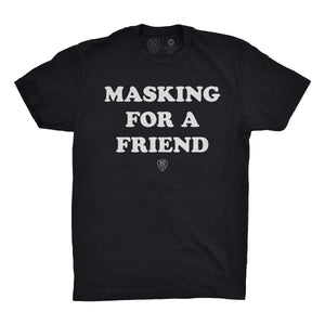 Masking For A Friend - So Nashville Clothing