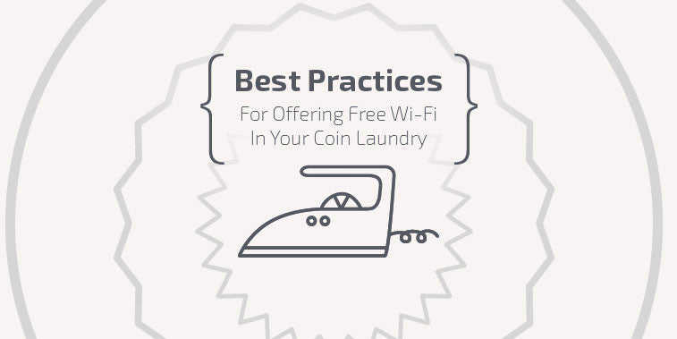 Best Practices For Offering Free Wi-Fi In Your Coin Laundry