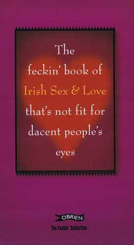 The Feckin Collection -Book of Irish sex & love