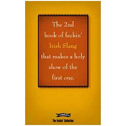 The Feckin' Collection - 2nd Book of Irish Slang
