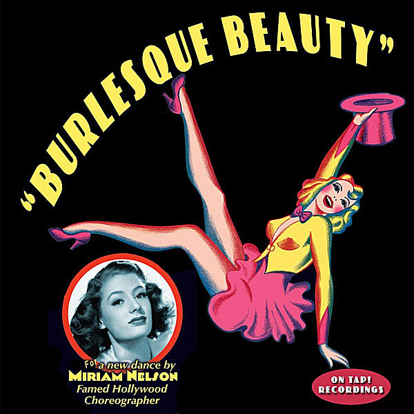 "Burlesque Beauty - Music for Miriam Nelson's ""Learn The Art of Vintage Burlesque"""