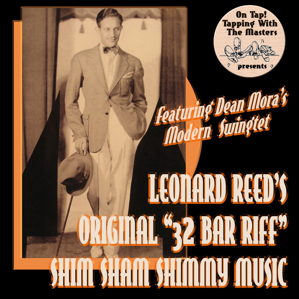 """32 Bar Riff"" - Music Written by Leonard Reed For All His Shim Sham Shimmy Choruses"