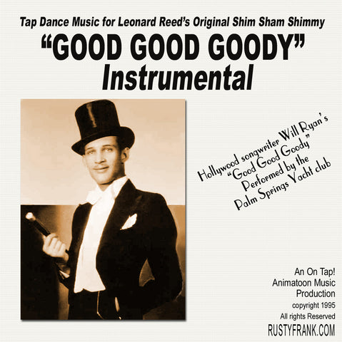 Good Good Goody (Instrumental) - Classic Song for Leonard Reed's Shim Sham Shimmy