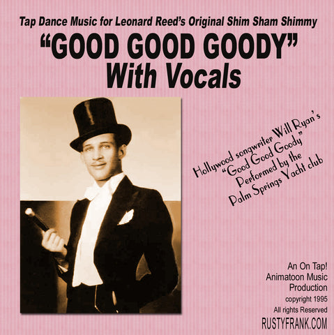 Good Good Goody (With Vocals) - Classic Song for Leonard Reed's Shim Sham Shimmy