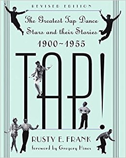 TAP! The Greatest Tap Dance Stars & Their Stories, 1900-1955