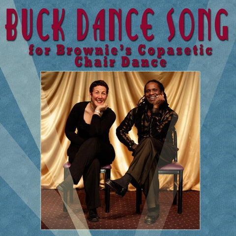 Buck Dance Song - For The Historic Tap Routine - Brownie's Copasetic Chair Dance