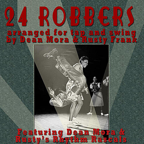 24 Robbers - Music For The Joe Louis Shuffle Shim Sham, Feat. Dean Mora