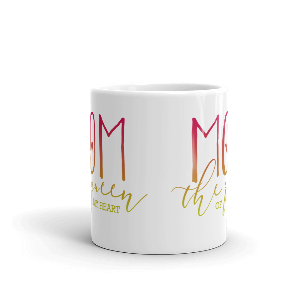 Mom The Queen Of My Heart Mug