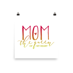 Mom The Queen Of My Heart Poster
