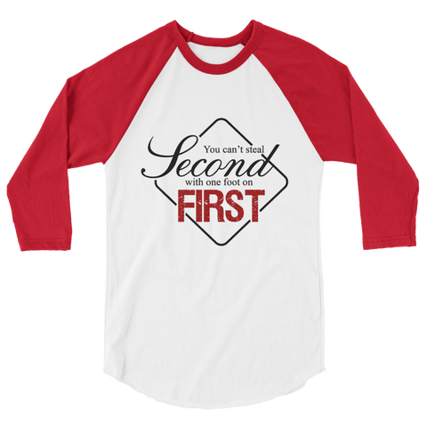 You Can't Steal Second With One Foot On First 3/4 Sleeve Raglan Shirt