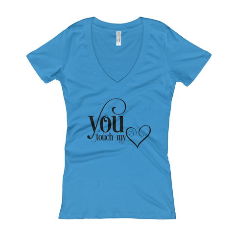 """You Touch My Heart"" Women's V-Neck T-shirt"