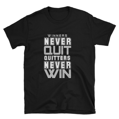 Winners Never Quit Quitters Never Win Unisex T-Shirt