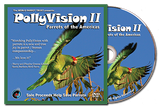 DVD - PollyVision II - Parrots of the Americas - World Parrot Trust